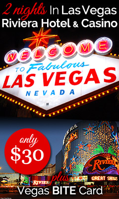 For only $30 you will receive a Two night stay for 2 adults at the Riviera Hotel & Casino in Las Vegas, plus a free Vegas BITE Card